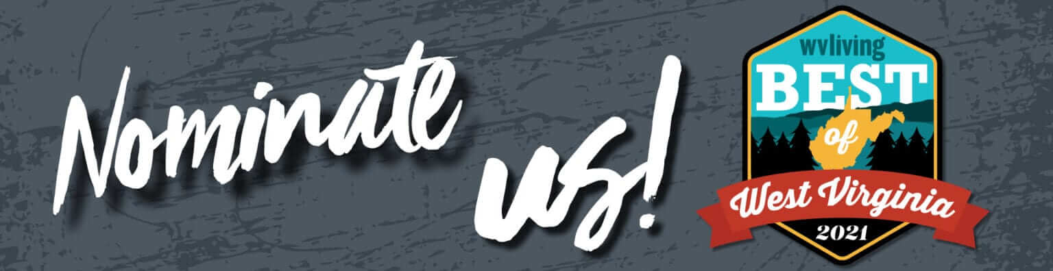 Nominate Us for the Best of WV!